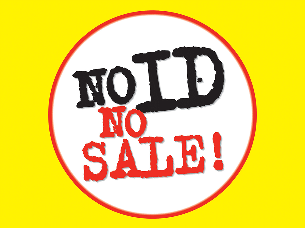 No ID, No Sale! Our New Age Verification System